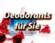 Deodorants für Sie